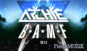Click me to download Archie's B*A*M*F EP for FREE!