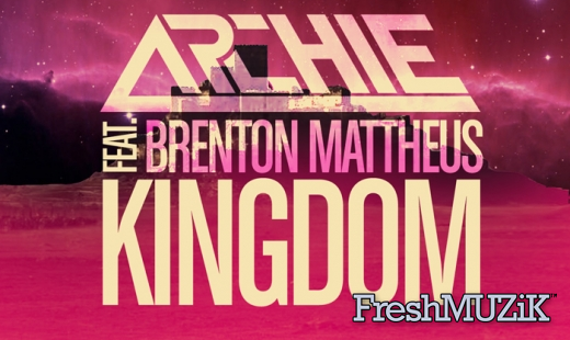 Click me to download 'Kingdom (feat. Brenton Mattheus) [Club Mix]' for FREE fro Archie!